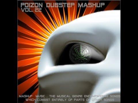 Poizon Dubstep mashup vol 22