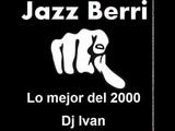 Jazz Berri - Lo mejor del 2000 - Dj Ivan