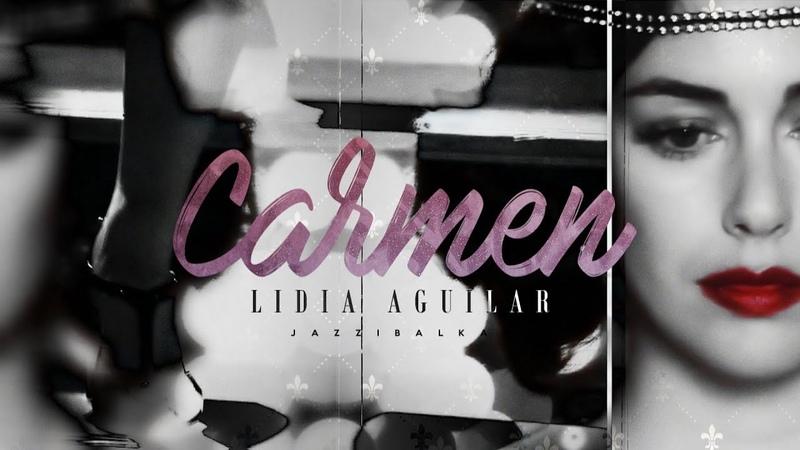Lidia Aguilar | C a r m e n