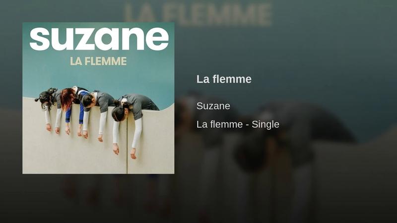 Suzane - La flemme