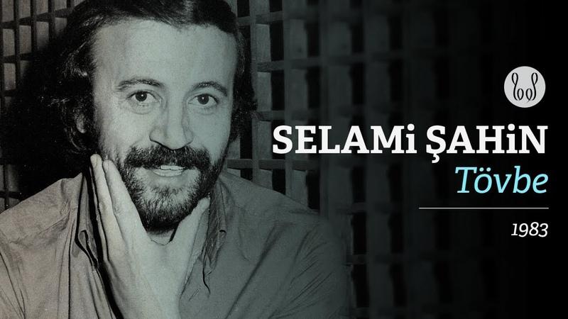 Selami Şahin - Tövbe (Official Audio)