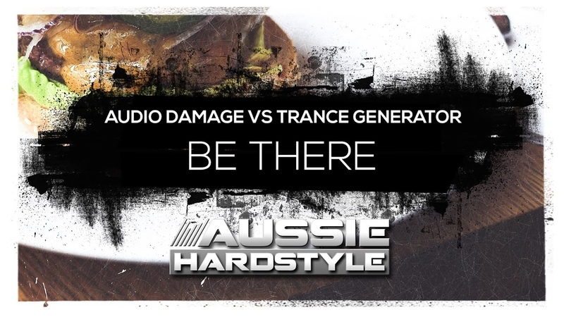 Audio Damage vs Trance Generator - Be There (Aussie HardstyleAH075)