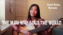 David Bowie (Nirvana) - The Man who sold the world (Cover by Bain Ligor)