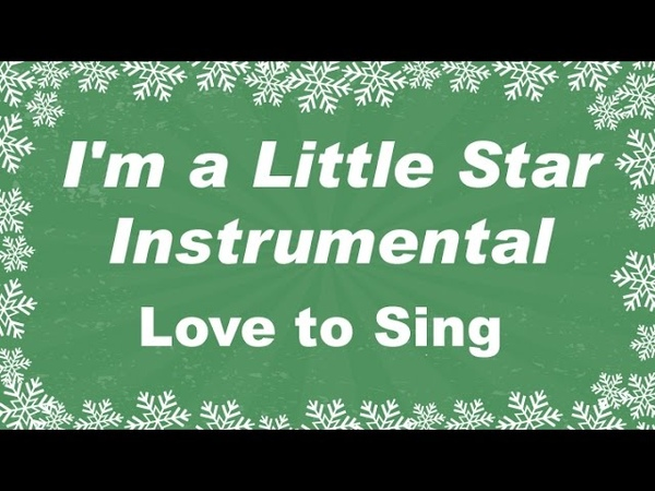 I'm a Little Star Instrumental Christmas Song   Kids Xmas Karaoke Songs   Children Love to Sing
