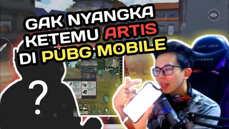 GAK NYANGKA KETEMU ARTIS DI PUBG MOBILE PUBG MOBILE INDONESIA