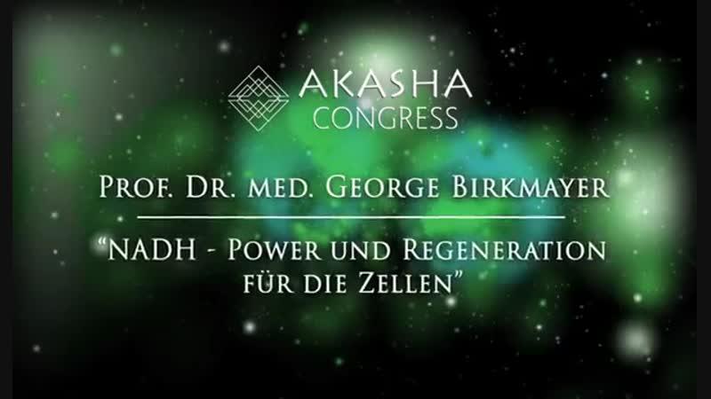 Prof. Birkmayer - NADH Power und Regeneration für die Zellen (Akasha Congress 2016)