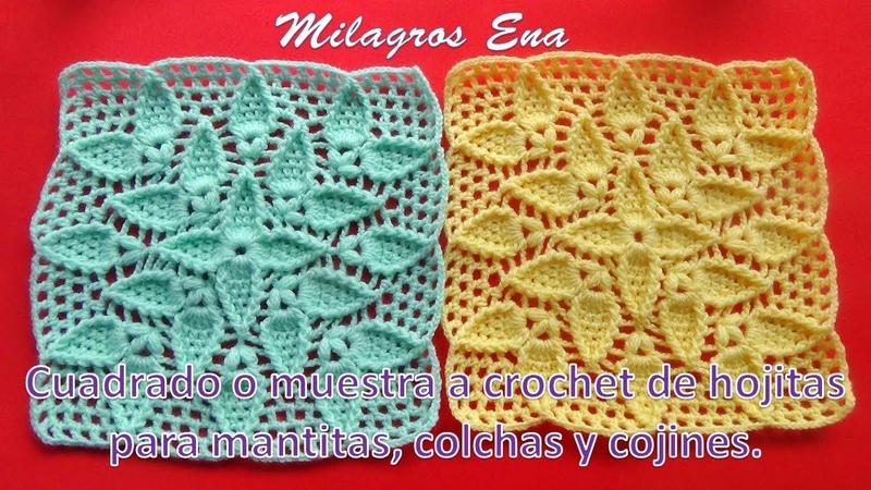 Cuadrado o muestra a crochet de hojitas para mantitas colchas y cojines paso a paso