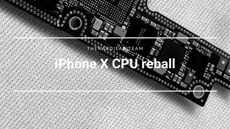 IPhone X CPU reball