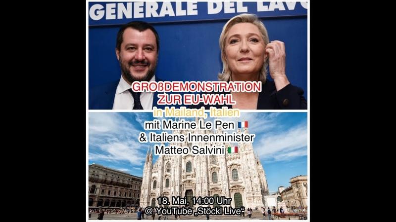 LIVE AUS MAILAND, ITALIEN: Großdemo zur EU-Wahl mit Matteo Salvini, Le Pen Meuthen!