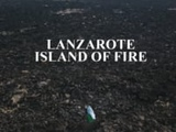 LANZAROTE. ISLAND OF FIRE