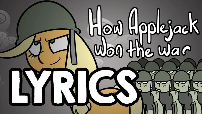 How Applejack Won the War - With Lyrics!