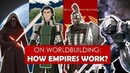 On Worldbuilding How do Empires Work