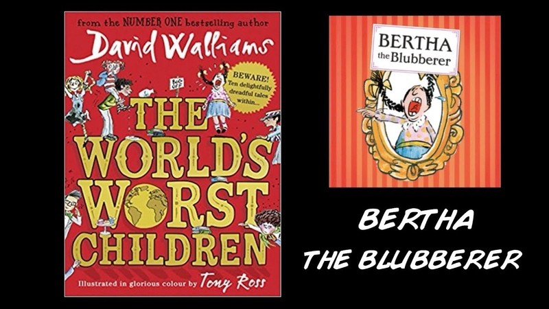 David Walliams - The World's Worst Children - Bertha the Blubberer