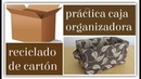 DIY - Reciclado de cartón - Caja organizadora - Manualidades fáciles