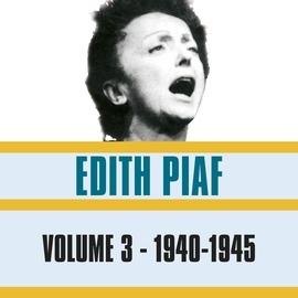 Édith Piaf альбом Volume 3 - 1940-1945