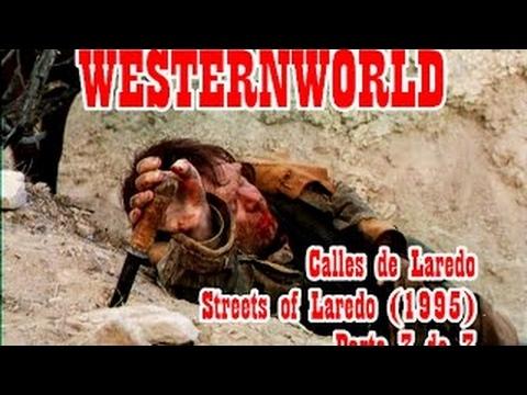 Calles de Laredo - Streets of Laredo (1995) Parte 3 de 3