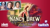Nancy Drew Labyrinth of Lies Day Three Twitch HeR Interactive