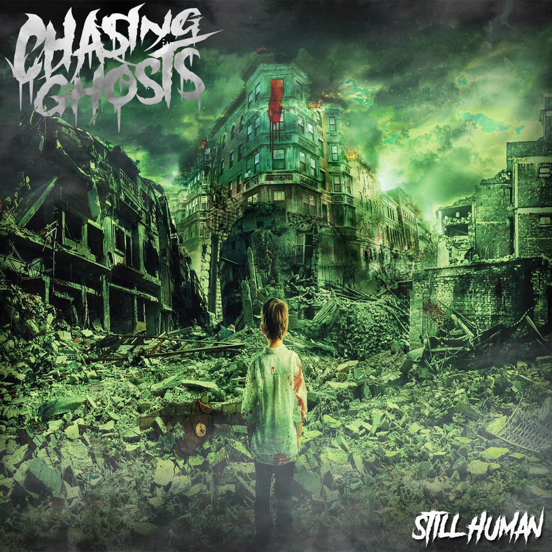Chasing Ghosts - Still Human [EP] (2019)