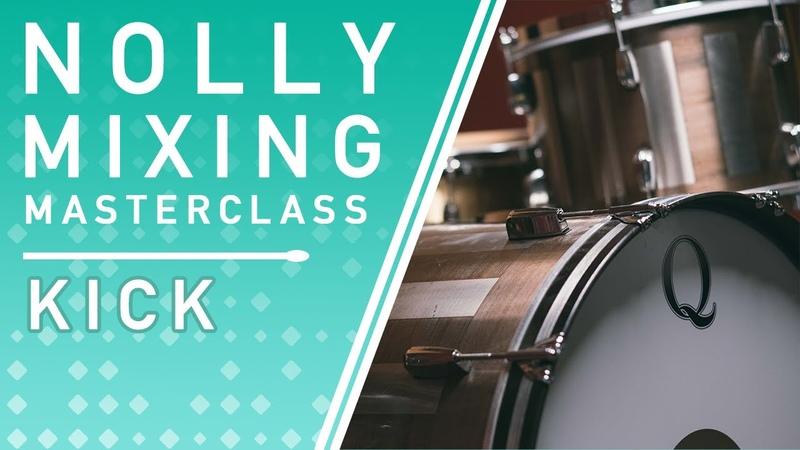 NOLLY'S MIXING MASTERCLASS Kick Processing