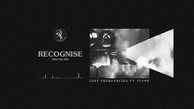 Lost Frequencies ft. Flynn - Recognise (Deluxe Remix)