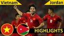 Vietnam vs Jordan 4 2 Highlight All Goals Asian Cup 2019 HD