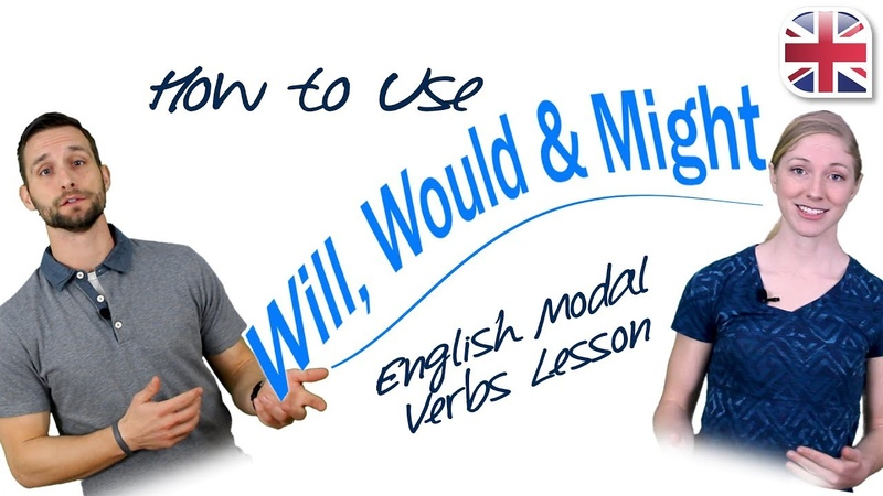 How to Use Will Would and Might English Modal Verbs Lesson