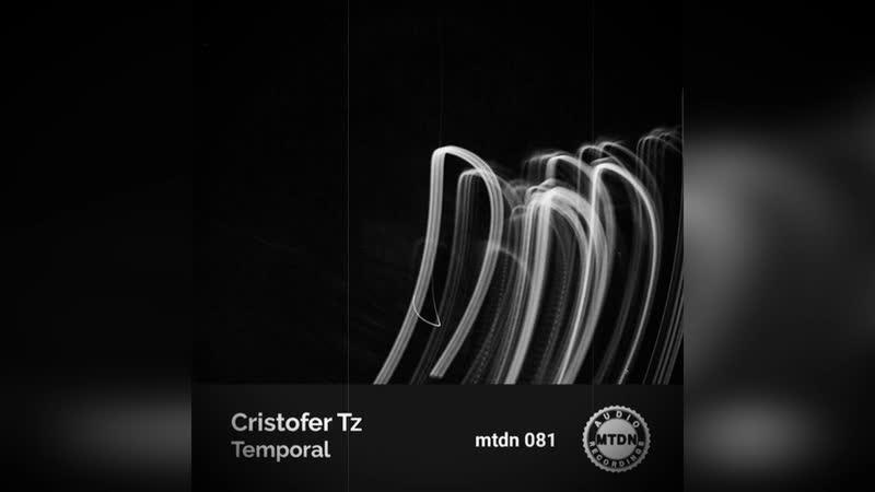 Cristofer Tz Mr Pug Original Mix techno tech dj mixes sets new sound mtdnaudio djproducer minimal