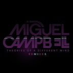 Miguel Campbell альбом Theories Of A Different Mind Remixes