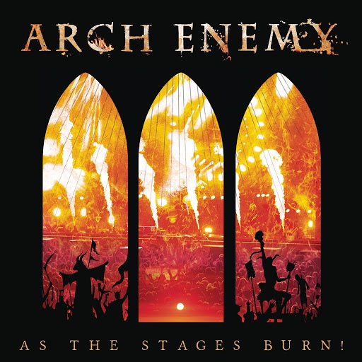 Arch Enemy альбом As The Stages Burn! (Live at Wacken 2016)