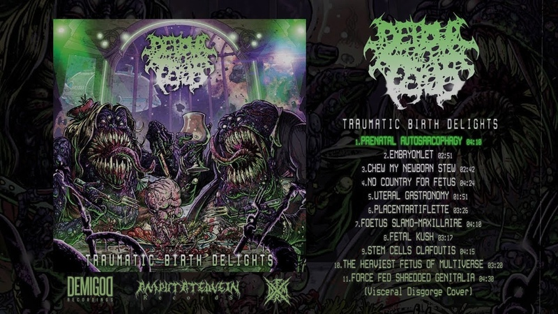 DEVOUR THE FETUS - TRAUMATIC BIRTH DELIGHTS [OFFICIAL ALBUM STREAM] (2019) SW EXCLUSIVE