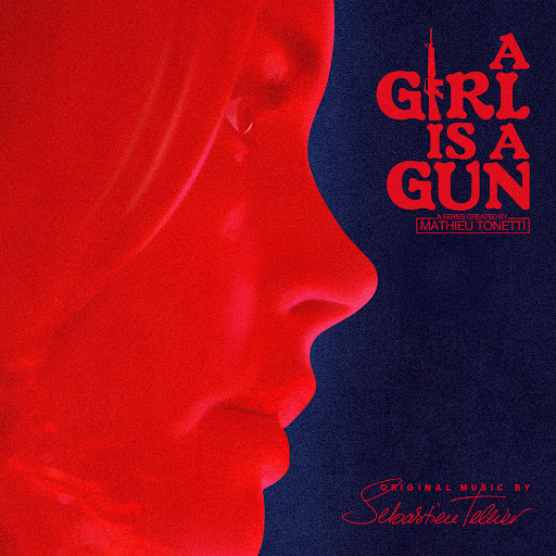 Sébastien Tellier альбом A Girl Is a Gun (Music from the Original Series)