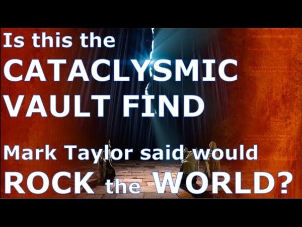 CATACLYSMIC FIND in UNDERGROUND VAULT that will Rock the World Mark Taylor's prophecy