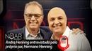 DE PAI PARA FILHO! ANDRE HENNING É ENTREVISTADO PELO PRÓPRIO PAI - NO AR COM HERMANO HENNING - 102