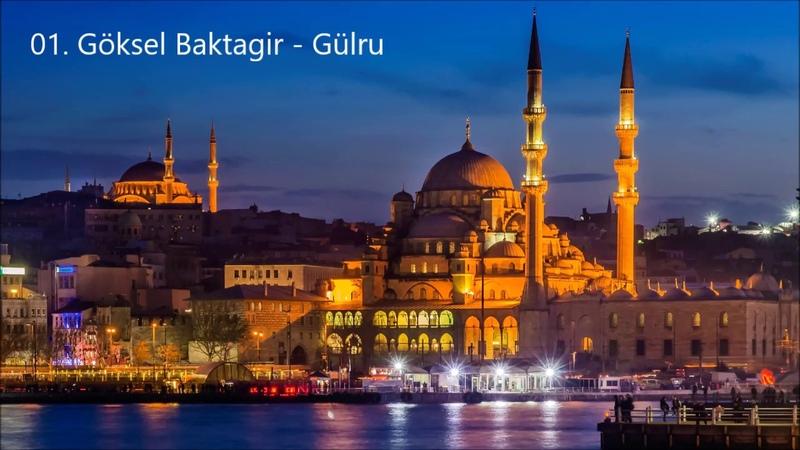 Göksel Baktagir - Traditional Best Instrumental Turkish Musics