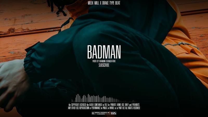 Meek Mill X Drake Badman 2019 TYPE BEAT BY ILIE