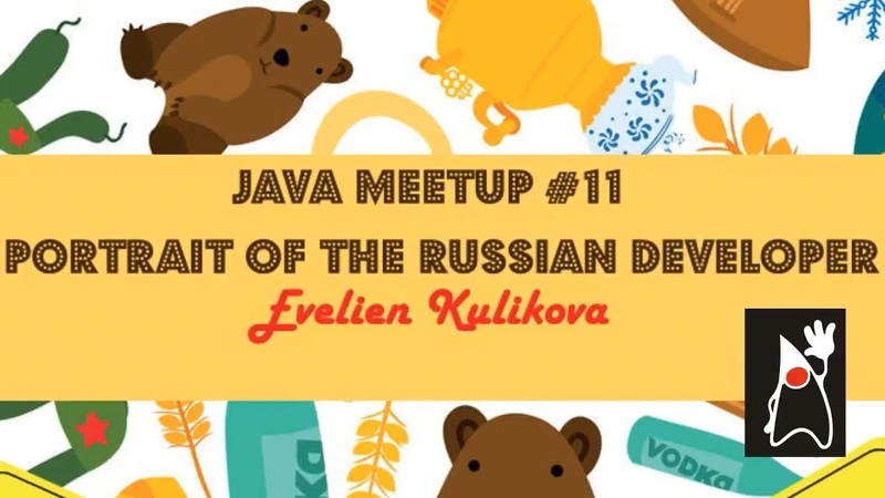 Portrait of the Russian Developer (Evelien Kulikova, Jjoy Java Meetup 11)