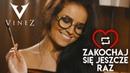 VINEZ - Zakochaj się jeszcze raz (Official Video)
