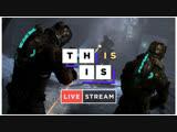 Dead Space 3 CO-OP Стрим
