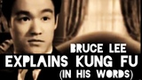 Bruce Lee Explains Kung Fu (Wing Chun) In His Words