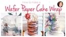 How to make a Wafer Paper Cake Wrap CAKE DECORATING Dozycakes