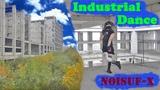 Industrial Dance - Noisuf-X