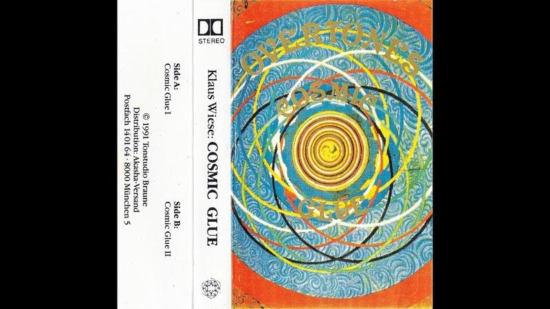 Klaus Wiese - Cosmic Glue (Full Cassette)