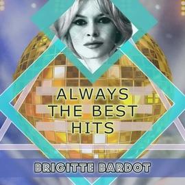 Brigitte Bardot альбом Always The Best Hits