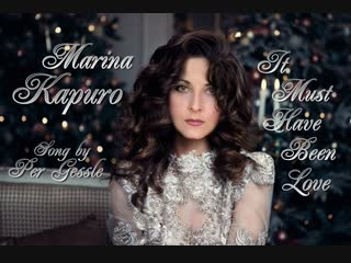 MARINA KAPURO - It Must Have Been Love /Per Gessle/ 2019 HD