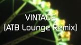 Jean-Michel Jarre - Vintage (ATB Lounge Remix)
