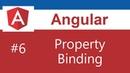 Angular 7 Tutorial - 6 - Property Binding