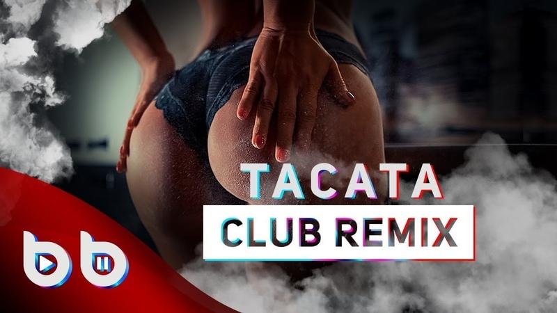 Tacabro - Tacata ( Burak Balkan Remix ) ClubSong2018