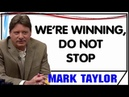 Mark Taylor October 11 2018 — WE'RE WINNING, DO NOT STOP — Mark Taylor Update 10 11 2018
