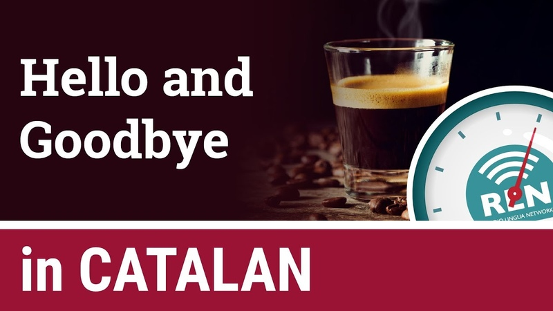 How to say Hello and Goodbye in Catalan One Minute Catalan Lesson 1