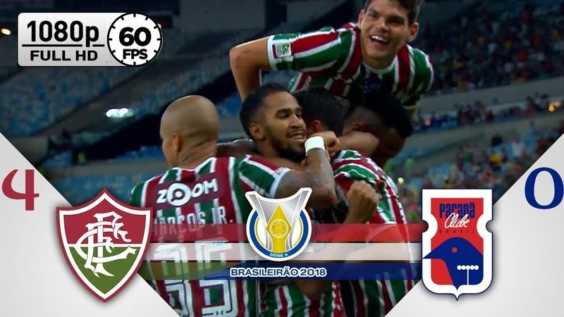 Fluminense 4 x 0 Paraná - Gols Melhores Momentos COMPLETO - Brasileirão Série A 2018